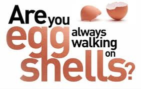 Feeling like you're walking on 'eggshells' could be a sign of emotional abuse.