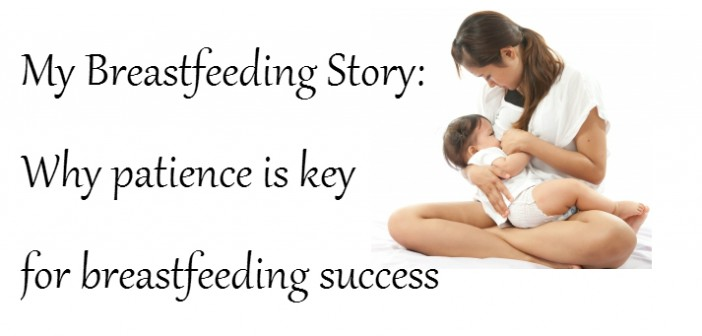 Patience is key; my breastfeeding story